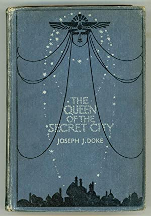 THE QUEEN OF THE SECRET CITY.: Doke, Joseph J[ohn]