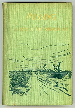 "IN SARGASSO"" MISSING: A ROMANCE. NARRATIVE OF CAPT. AUSTIN CLARK, OF THE TRAMP STEAMER ""..."