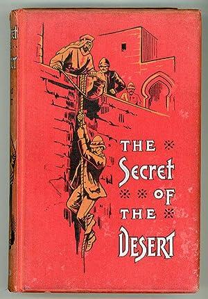 THE SECRET OF THE DESERT OR HOW WE CROSSED ARABIA IN THE 'ANTELOPE'.: Fawcett, E[dward] ...