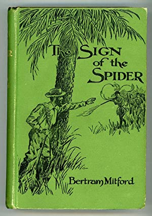 THE SIGN OF THE SPIDER: AN EPISODE .: Mitford, Bertram