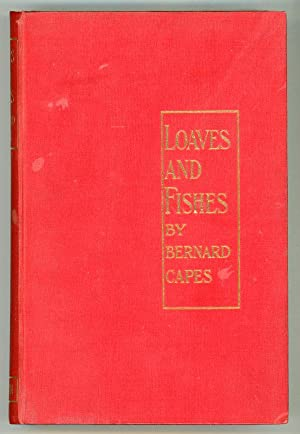 LOAVES AND FISHES: Capes, Bernard [Edward Joseph]
