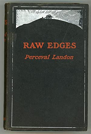 RAW EDGES: STUDIES AND STORIES OF THESE DAYS .