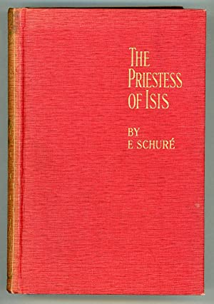 THE PRIESTESS OF ISIS . Translated by F. Rothwell .: Schur�, Edouard