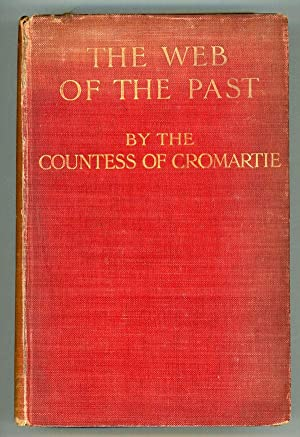 THE WEB OF THE PAST. By The Countess of Cromartie .