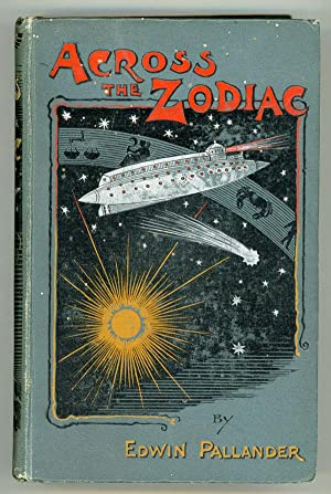 ACROSS THE ZODIAC: A STORY OF ADVENTURE . Second Edition: Pallander, Edwin