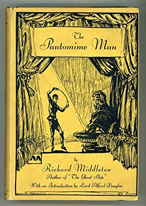 THE PANTOMIME MAN . Edited, with a Foreword by John Gawsworth. Introduction by Lord Alfred Douglas:...