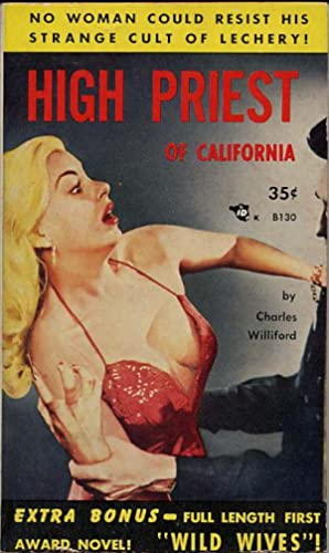 HIGH PRIEST OF CALIFORNIA [and] WILD WIVES: Willeford, Charles