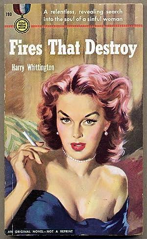 FIRES THAT DESTROY: Whittington, Harry
