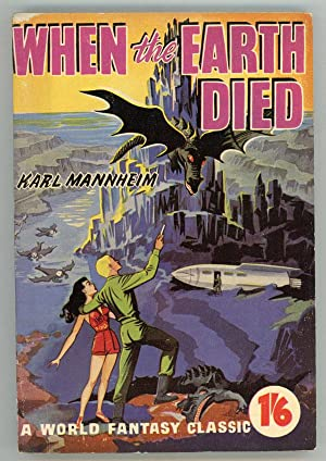 WHEN THE EARTH DIED .: Mannheim, Karl (pseudonym)