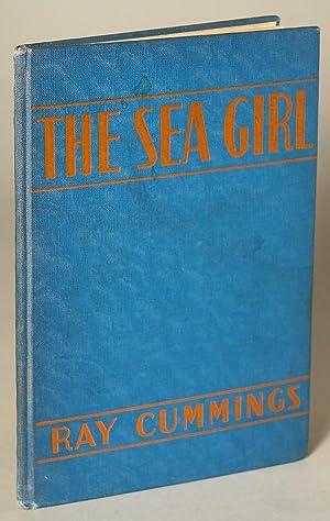 THE SEA GIRL: Cummings, Ray[mond King]