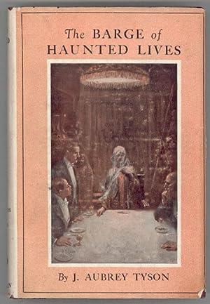 THE BARGE OF HAUNTED LIVES .: Tyson, J[ohn] Aubrey