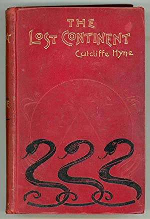 THE LOST CONTINENT: Hyne, [Charles John] Cutcliffe