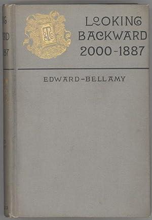 LOOKING BACKWARD 2000 -- 1887 .: Bellamy, Edward