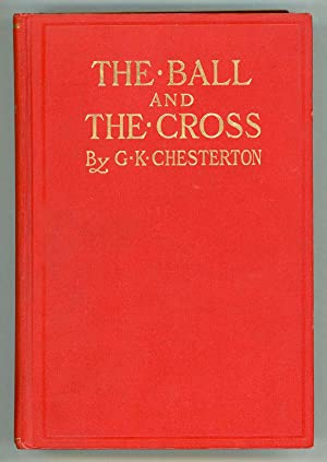 THE BALL AND THE CROSS: Chesterton, G[ilbert] K[eith]
