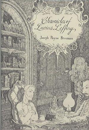 THE CHRONICLES OF LUCIUS LEFFING .: Brennan, Joseph Payne