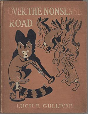 OVER THE NONSENSE ROAD .: Gulliver, Lucile