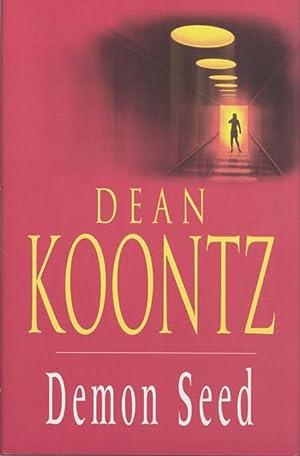 DEMON SEED: Koontz, Dean R[ay]