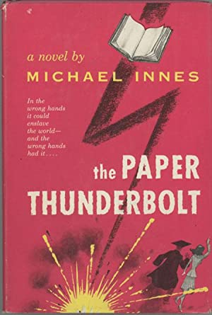 THE PAPER THUNDERBOLT: Innes, Michael (pseudonym of John Innes Mackintosh Stewart)