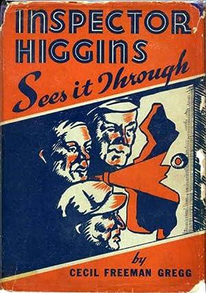 INSPECTOR HIGGINS SEES IT THROUGH: Gregg, Cecil Freeman