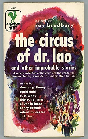 THE CIRCUS OF DR. LAO AND OTHER IMPROBABLE STORIES: Bradbury, Ray (editor)