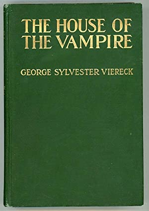 THE HOUSE OF THE VAMPIRE .: Viereck, George Sylvester