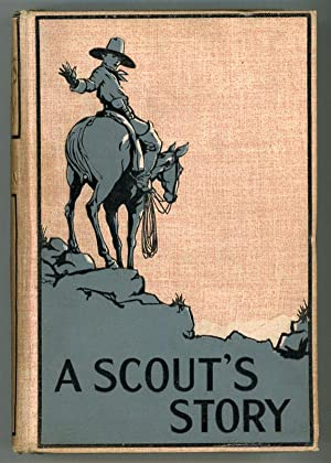 A SCOUT'S STORY .