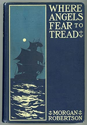 "WHERE ANGELS FEAR TO TREAD"" AND OTHER TALES OF THE SEA: Robertson, Morgan"