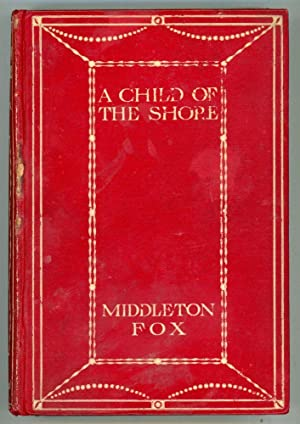 A CHILD OF THE SHORE: Fox, Middleton