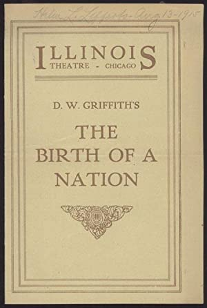 ILLINOIS THEATRE -- D. W. GRIFFITH'S THE BIRTH OF A NATION [cover title]: Birth of a Nation, ...