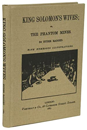 KING SOLOMON'S WIVES; OR, THE PHANTOM MINES. By Hyder Ragged [pseudonym] .: Biron, Henry ...