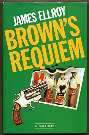 BROWN'S REQUIEM: Ellroy, James