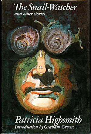 THE SNAIL-WATCHER AND OTHER STORIES: Highsmith, Patricia