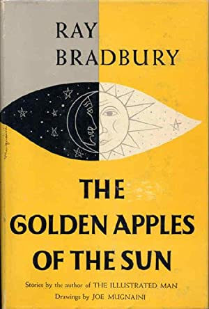 THE GOLDEN APPLES OF THE SUN: Bradbury, Ray