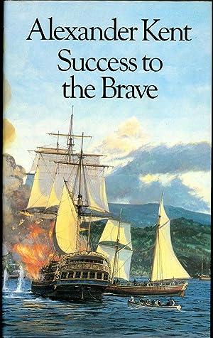 SUCCESS TO THE BRAVE: Reeman, Douglas, writing as
