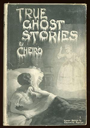 TRUE GHOST STORIES by Cheiro [pseudonym]