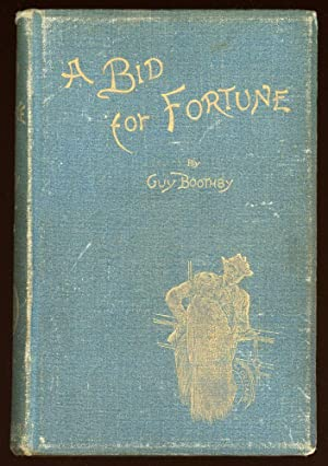A BID FOR FORTUNE OR DR. NIKOLA'S VENDETTA .: Boothby, Guy [Newell]