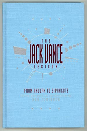 THE JACK VANCE LEXICON: FROM AHULPH TO ZIPANGOTE. THE COINED WORDS OF JACK VANCE.: Vance, John ...