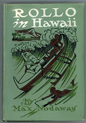 ROLLO IN HAWAII . A TALE OF THRILLING ADVENTURE AMID VOLCANOES, FIRE FOUNTAINS AND TROPICAL ...