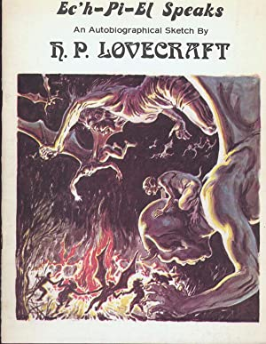 EC'H-PI-EL SPEAKS: AN AUTOBIOGRAPHICAL SKETCH BY H.: Lovecraft, H[oward] P[hillips]