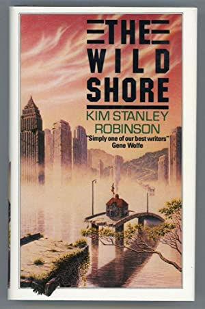 THE WILD SHORE: Robinson, Kim Stanley