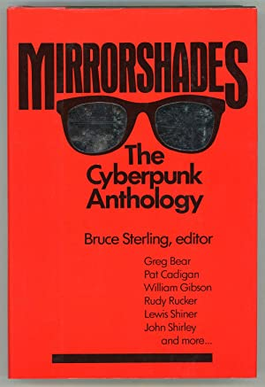 MIRRORSHADES: THE CYBERPUNK ANTHOLOGY: Sterling, Bruce (editor)