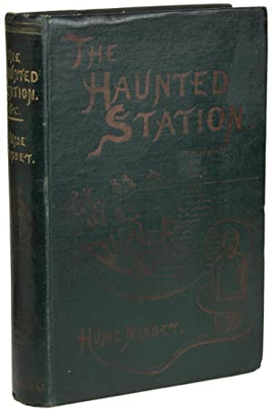 THE HAUNTED STATION AND OTHER STORIES .: Nisbet, Hume