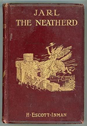 THE SAGA OF JARL THE NEATHERD: A: Escott-Inman, H[erbert]