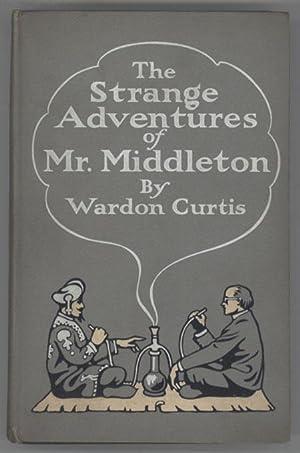 THE STRANGE ADVENTURES OF MR. MIDDLETON: Curtis, Wardon Allan