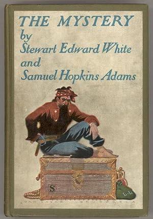 THE MYSTERY .: White, Stewart Edward and Samuel Hopkins Adams