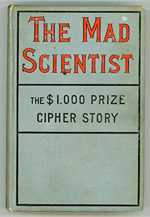 THE MAD SCIENTIST: A TALE OF THE FUTURE .