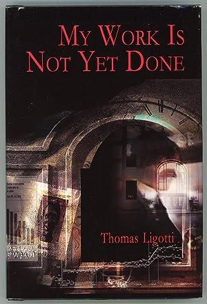 MY WORK IS NOT YET DONE: THREE: Ligotti, Thomas