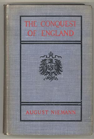THE COMING CONQUEST OF ENGLAND. Translated by J. H. Freese: Niemann, August [Wilhelm Otto]