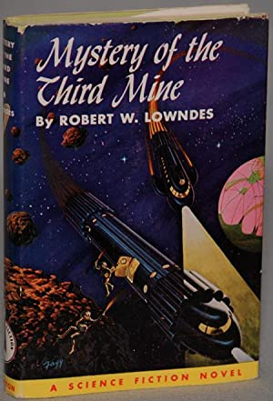 MYSTERY OF THE THIRD MINE .: Lowndes, Robert A. W.