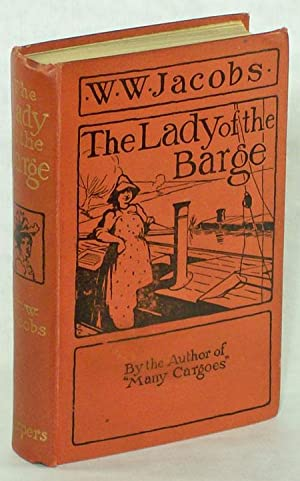 THE LADY OF THE BARGE .: Jacobs, W[illiam] W[ymark]